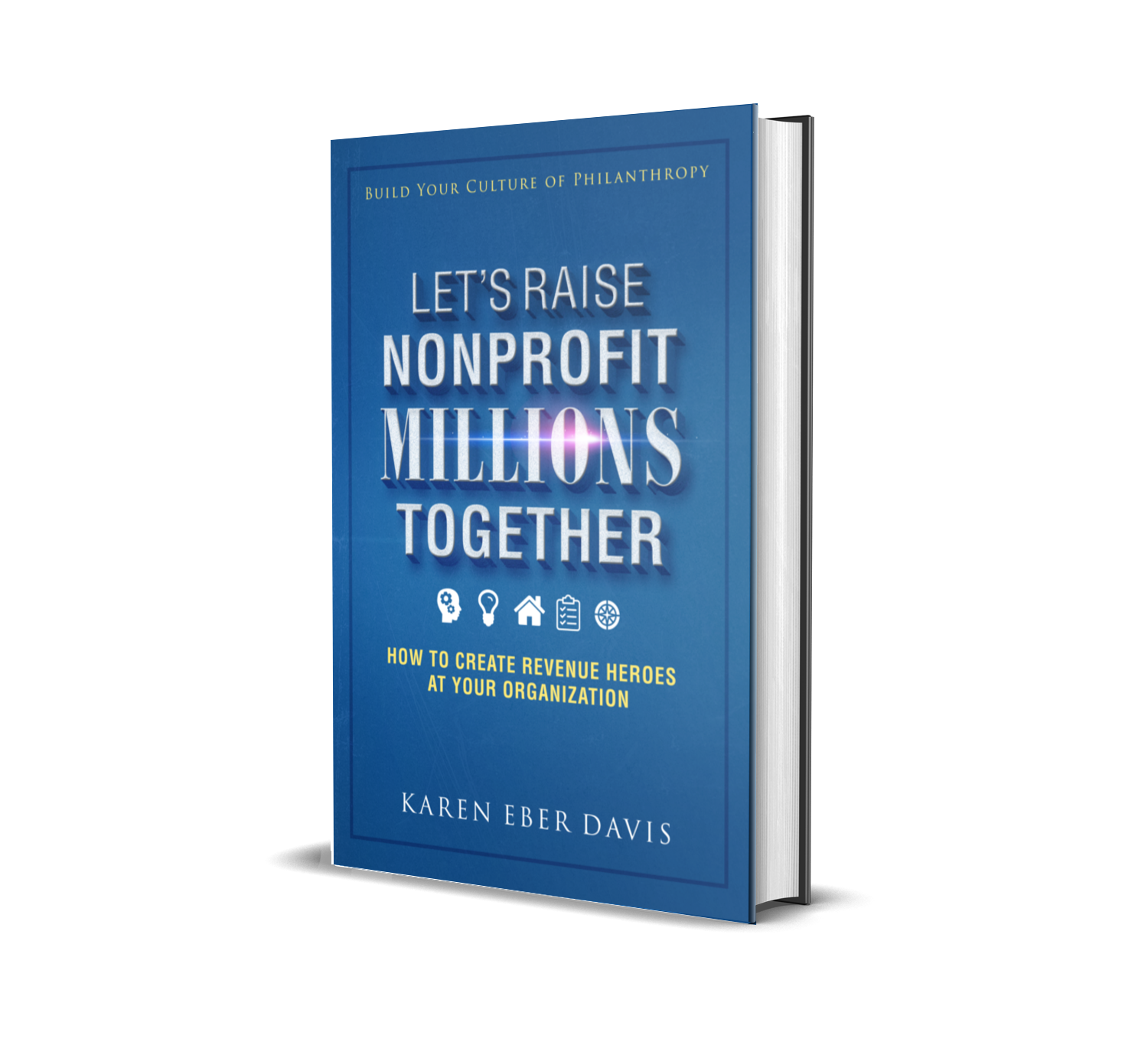 Lets Raise Nonprofit Millions Together Book