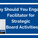 Added Value Video:Why Engage a Facilitator for Strategic Board Activities