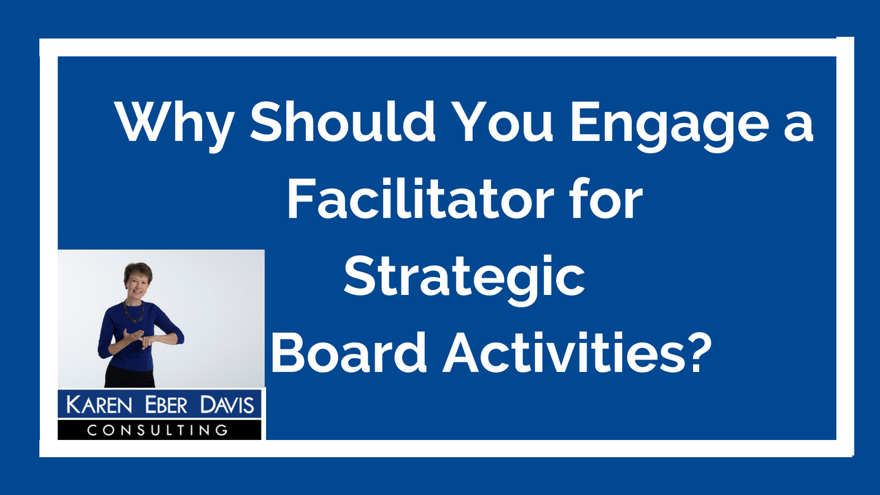 Why Engage a Facilitator for Strategic Board Activities?