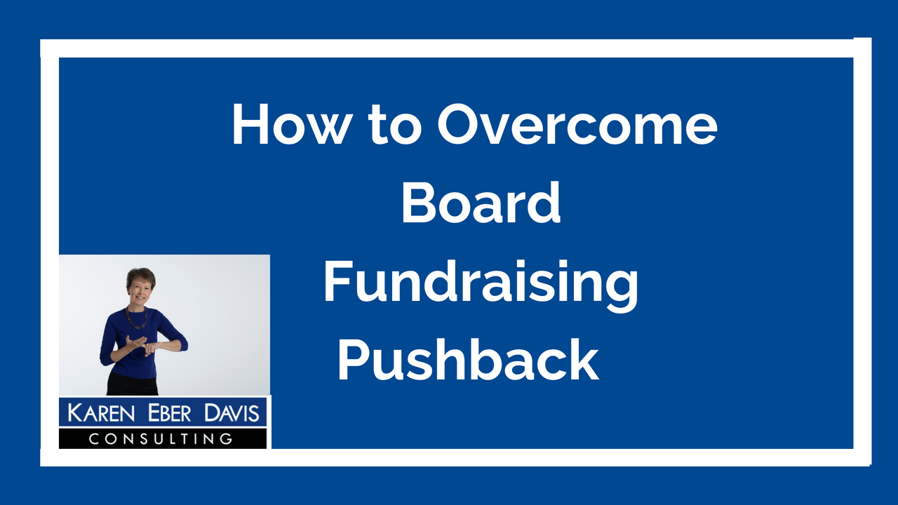 How Can You Overcome Board Fundraising Pushback?