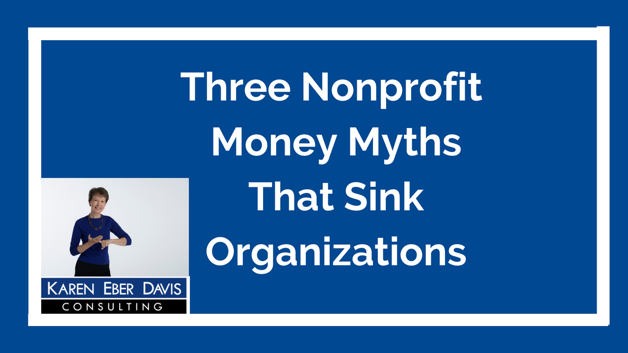 Three Nonprofit Money Myths That Sink Organizations