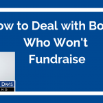 How to Deal with Boards Who Won't Fundraise