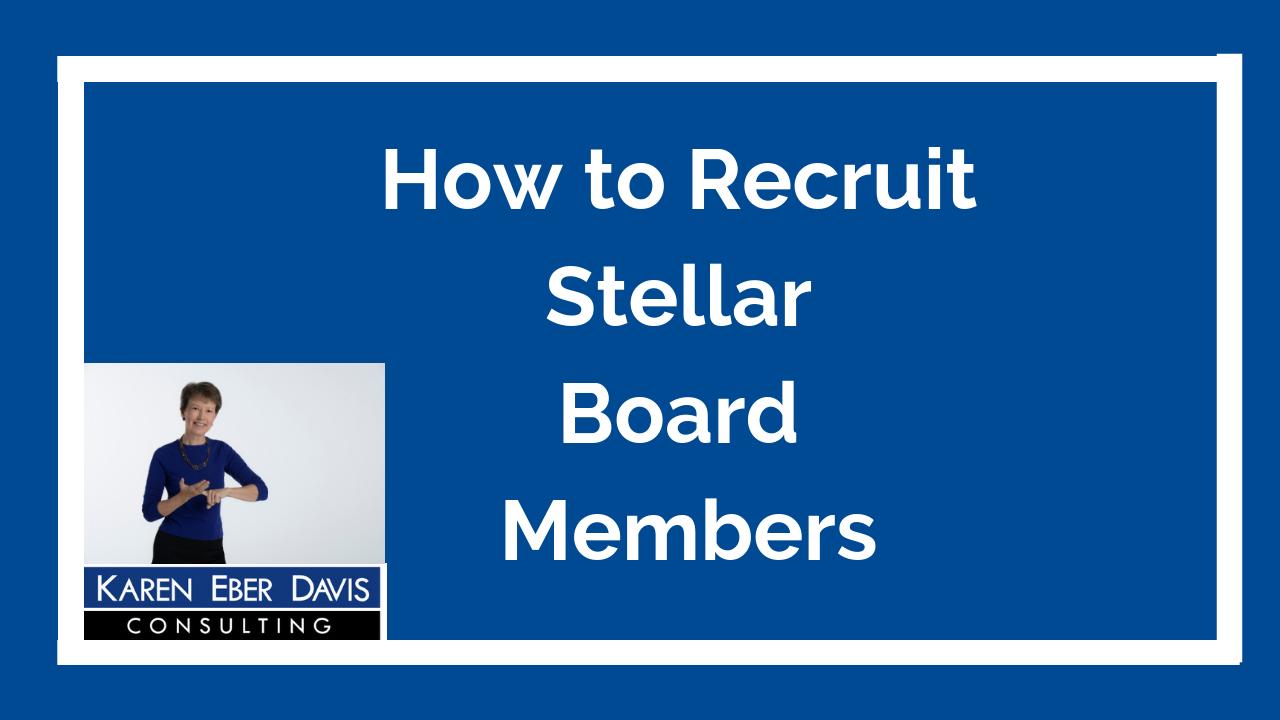 How to Recruit Stellar Board Members