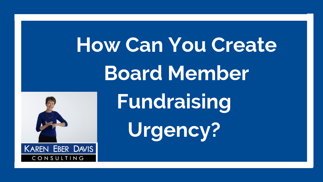 How Can You Create Board Member Urgency About Fundraising?