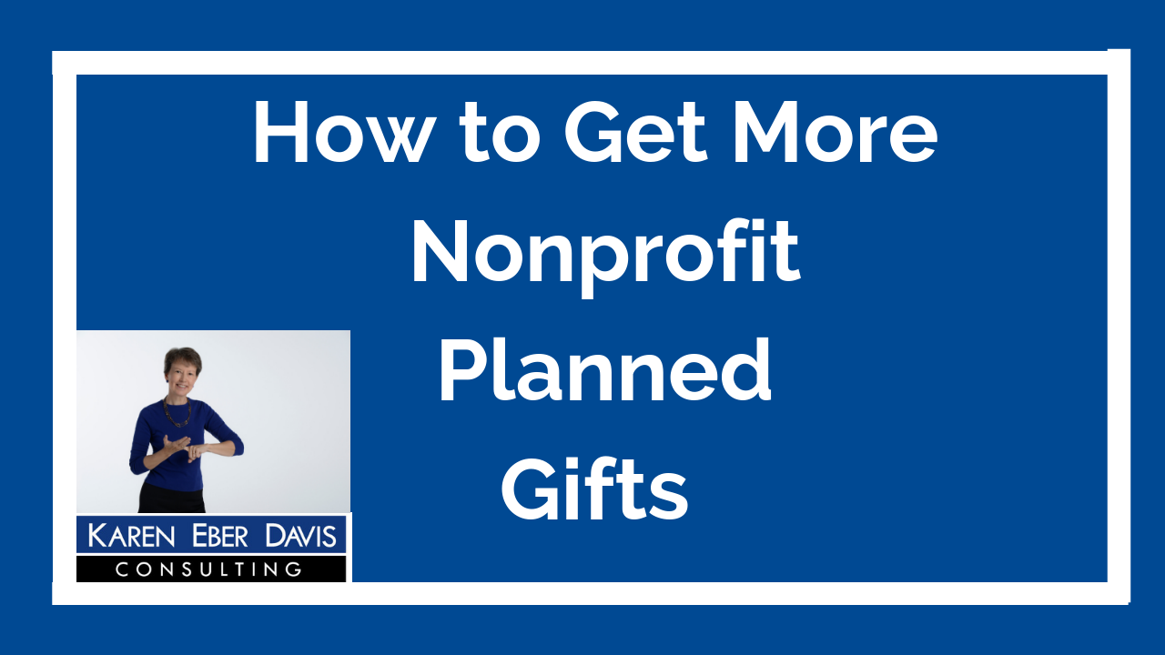How to Get More Nonprofit Planned Gifts