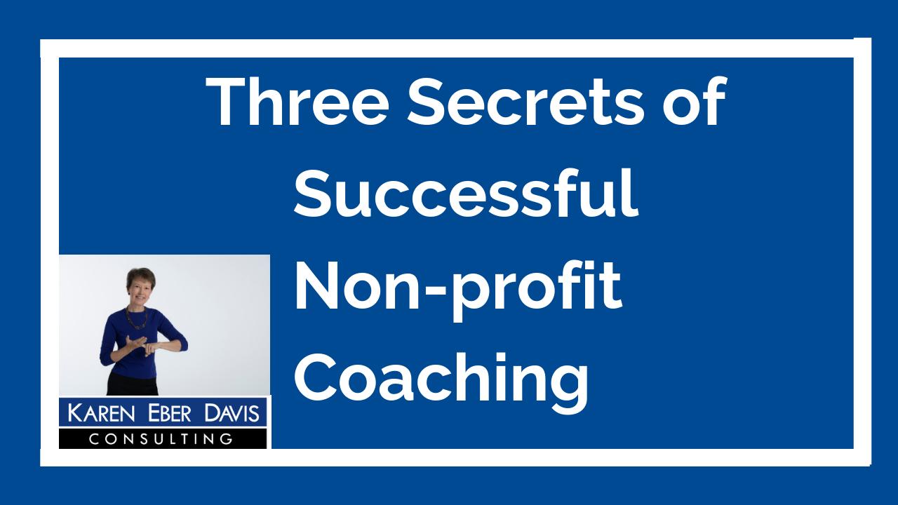 Three Secrets of Nonprofit Coaching