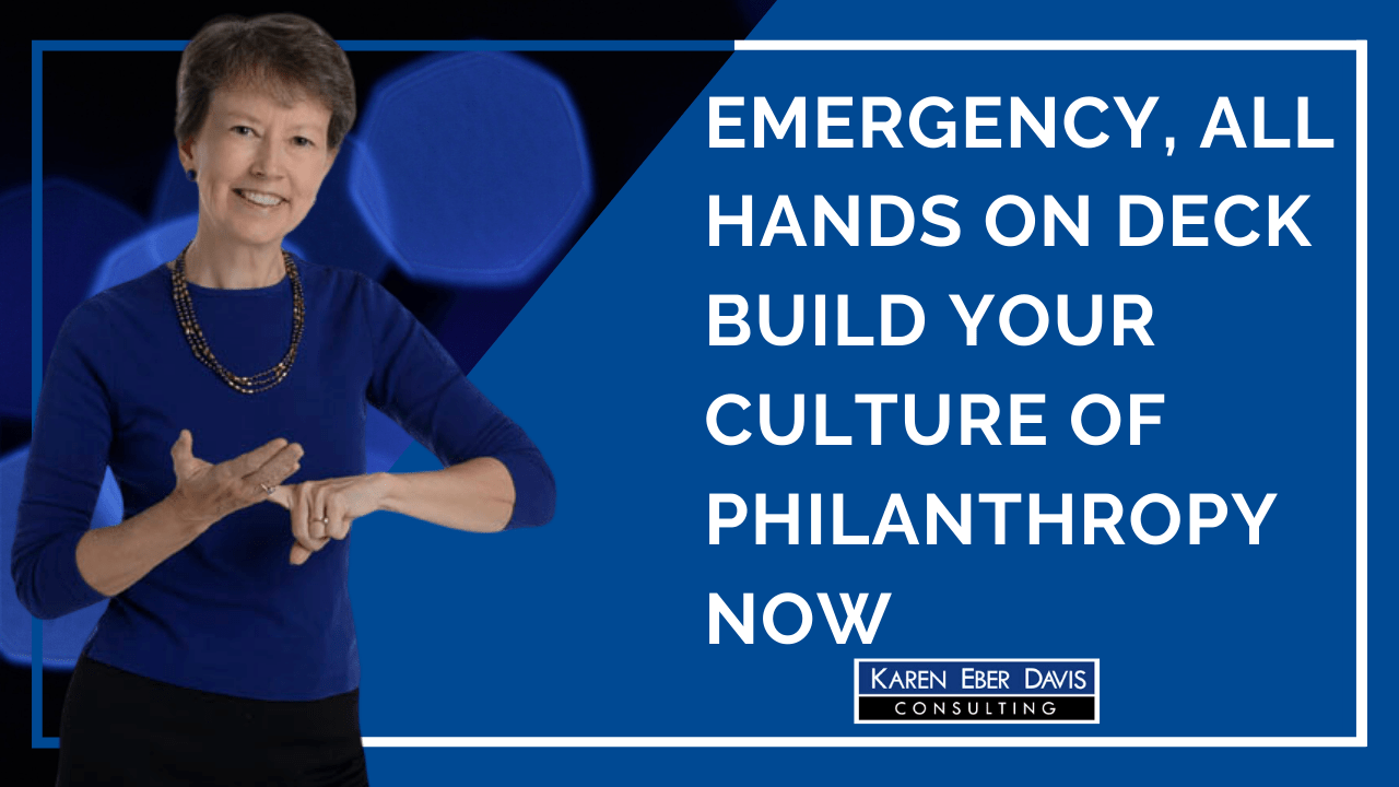 Nonprofit Emergency! All Hands on Deck! Build Your Culture of Philanthropy Now