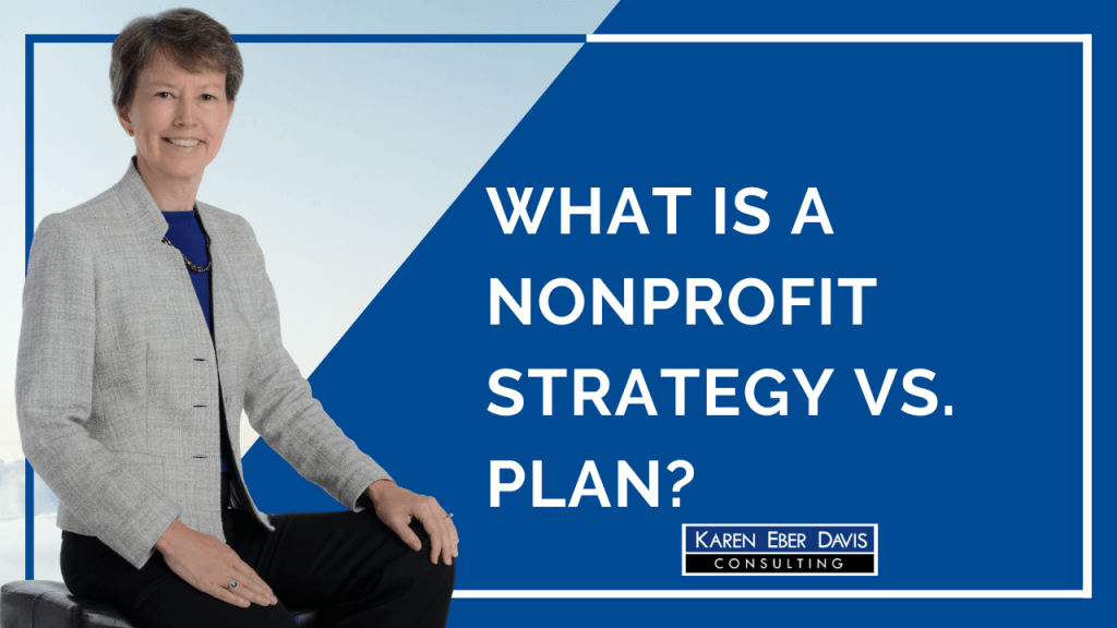 What is a Nonprofit Strategy vs. Plan?