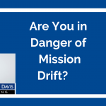 Added Value Video: Are You In Danger of Mission Drift?
