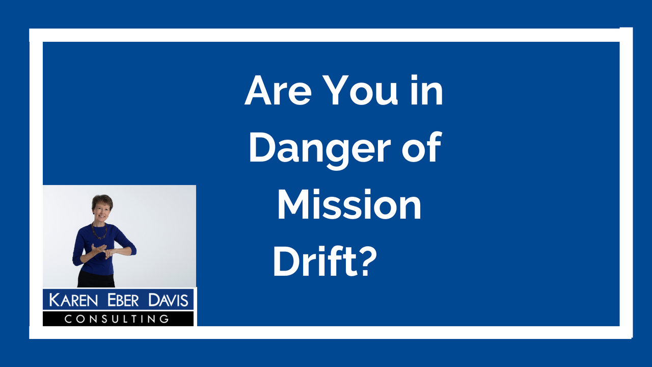 Are You In Danger of Mission Drift? Quick Turn Around!