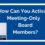 Added Value Video: How Can You Activate Meeting-Only Board Members?