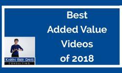 Best of Karen's 2018 Added Value Videos