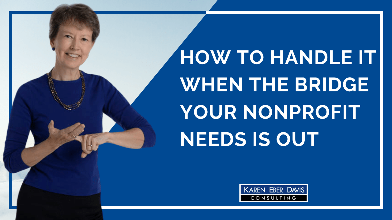 How to Handle It When the Bridge Your Nonprofit Needs is Out