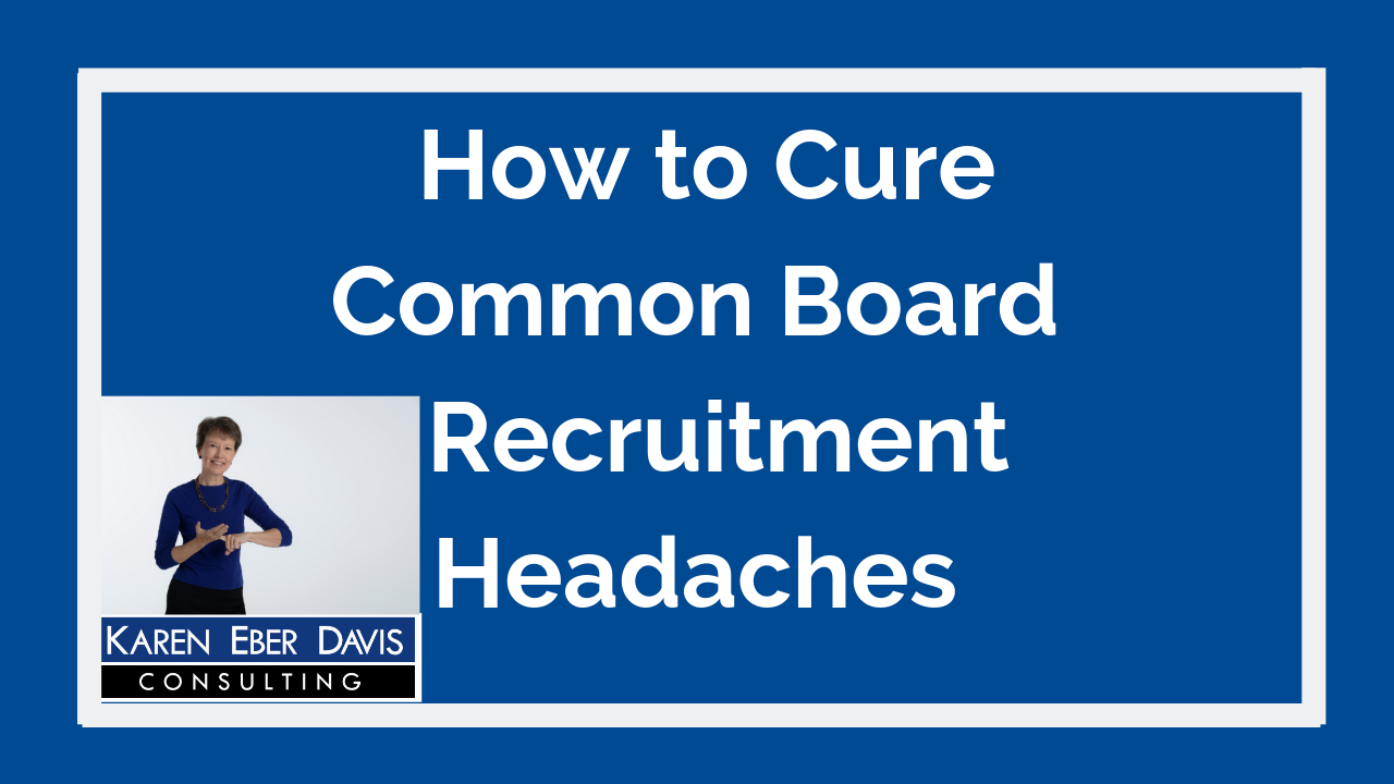 How to Cure Common Board Recruitment Headaches
