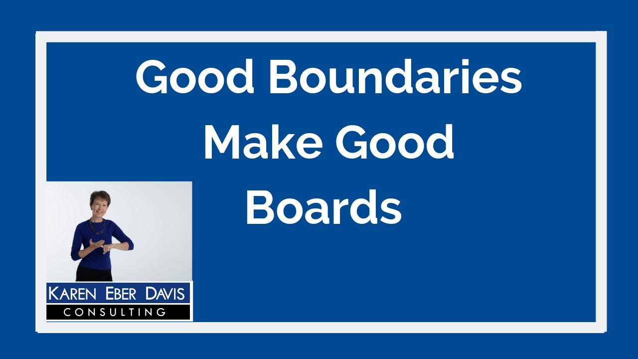 Good Boundaries Make Good Board Members