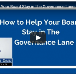 How to Help Your Board Stay in the Governance Lane Added Value Video