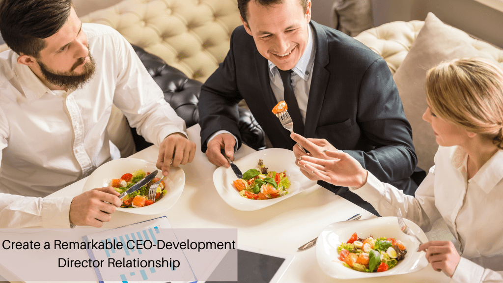 Create a Remarkable CEO-Development Director Relationship