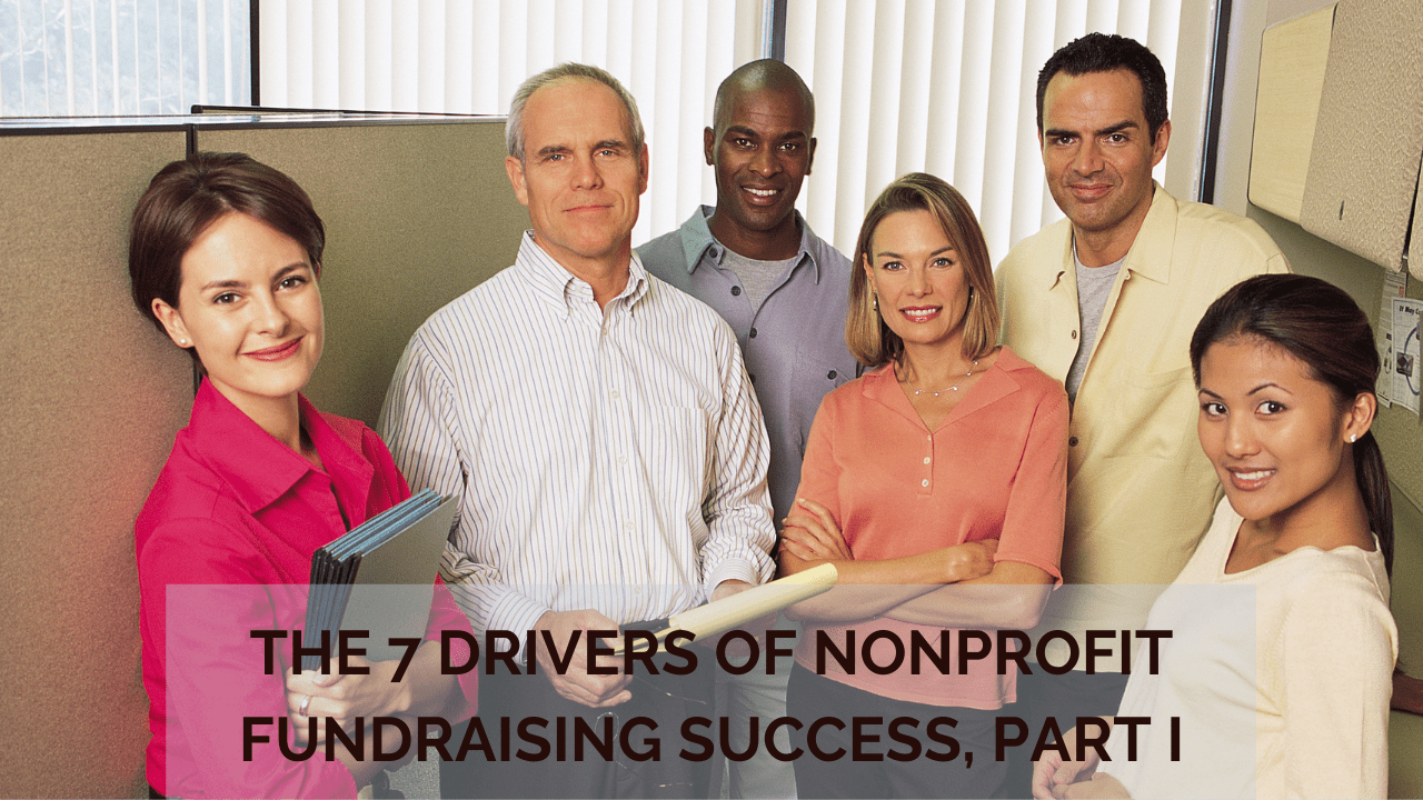 The 7 Drivers of Nonprofit Fundraising Success, Part I