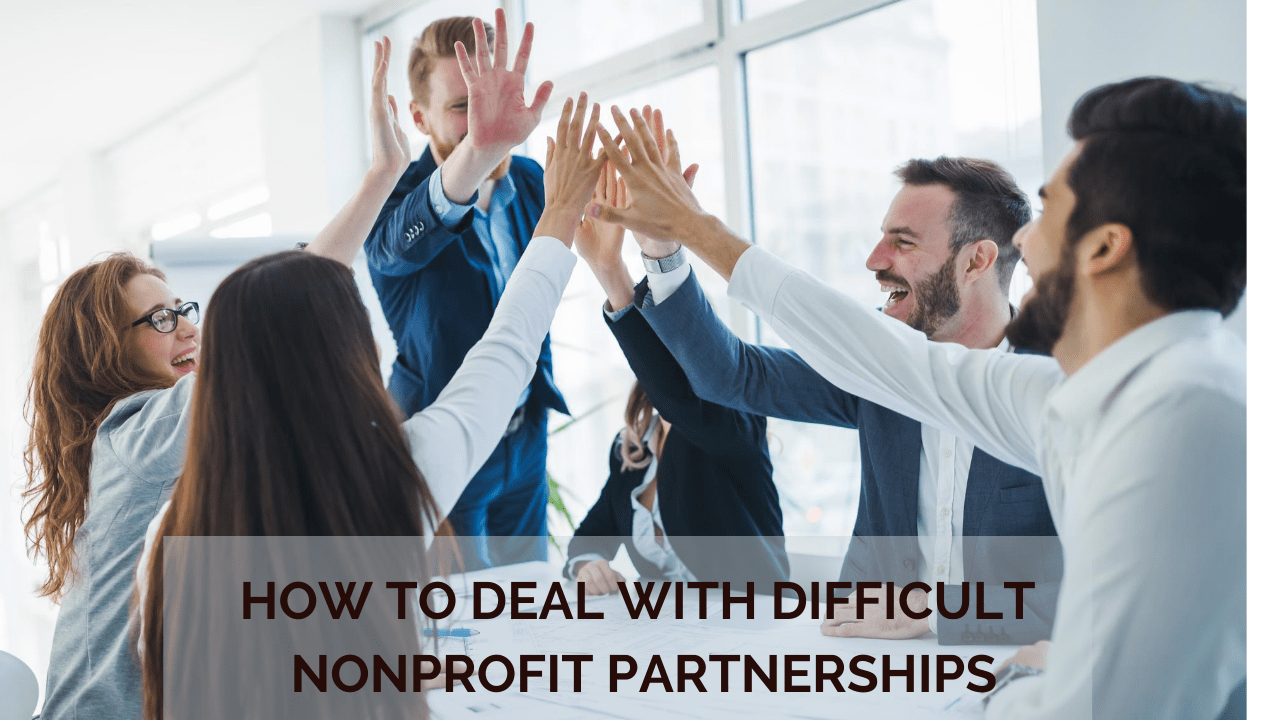 How to Deal with Difficult Nonprofit Partnerships