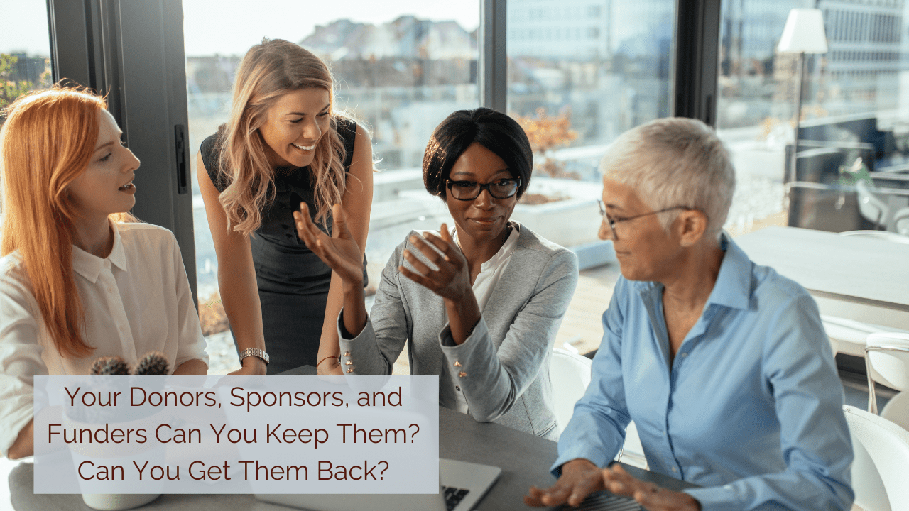 Your Donors, Sponsors, and Funders Can You Keep Them?