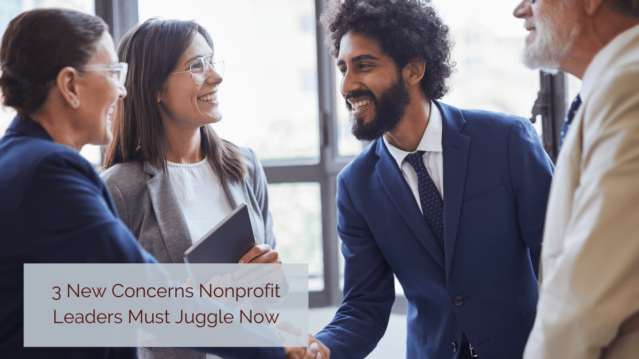 3 New Concerns Nonprofit Leaders Must Juggle