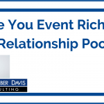 Are You Event Rich and Relationship Poor?