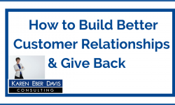 Watch: How to Build Better Customer Relationships and Give Back