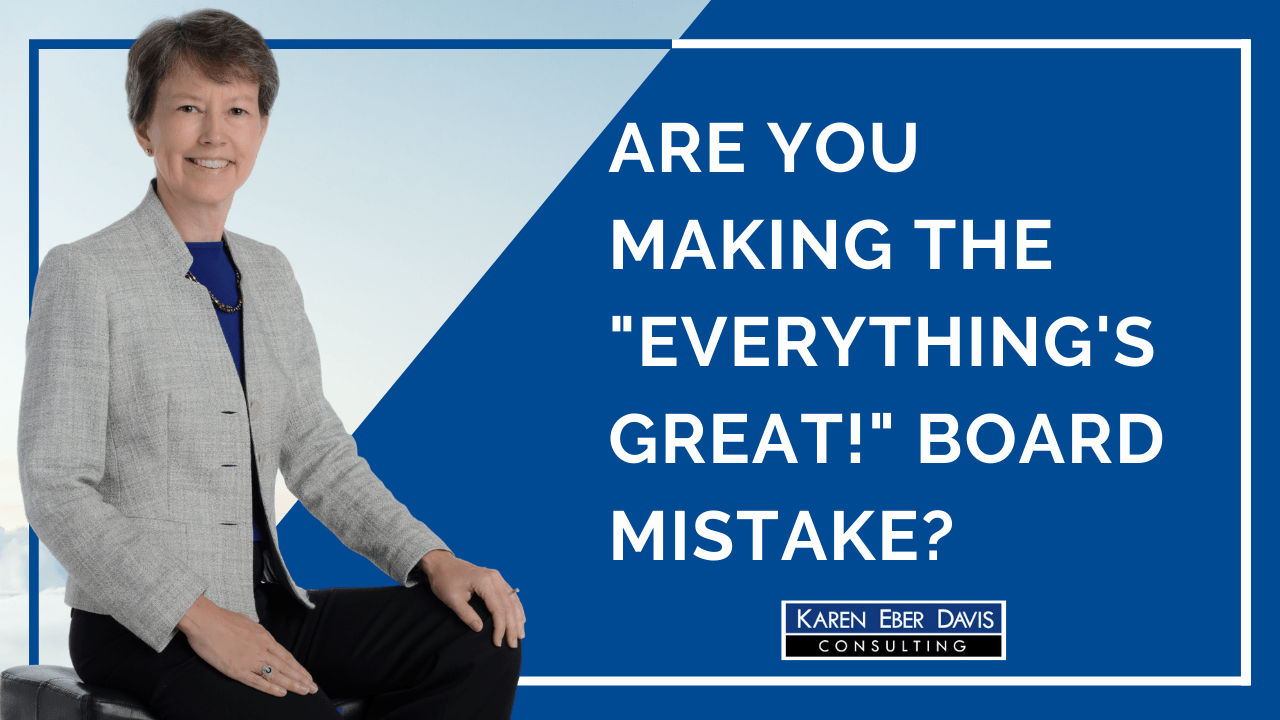 Are You Making the Everything's Great Board Mistake?