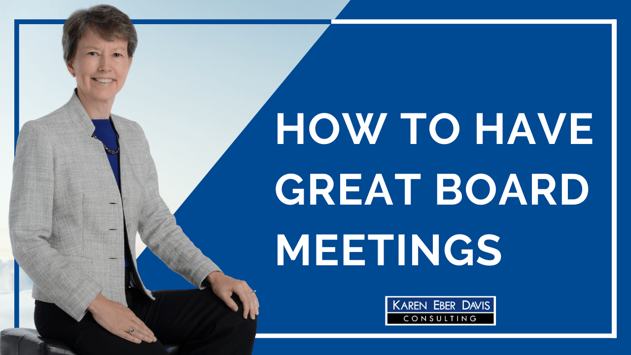 How Can You Have Great Board Meetings?