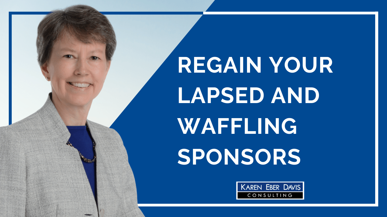 Regain Your Lapsed and Waffling Sponsors