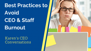 exhausted woman looking upward with Best Practices to Avoid CEO and Staff Burnout