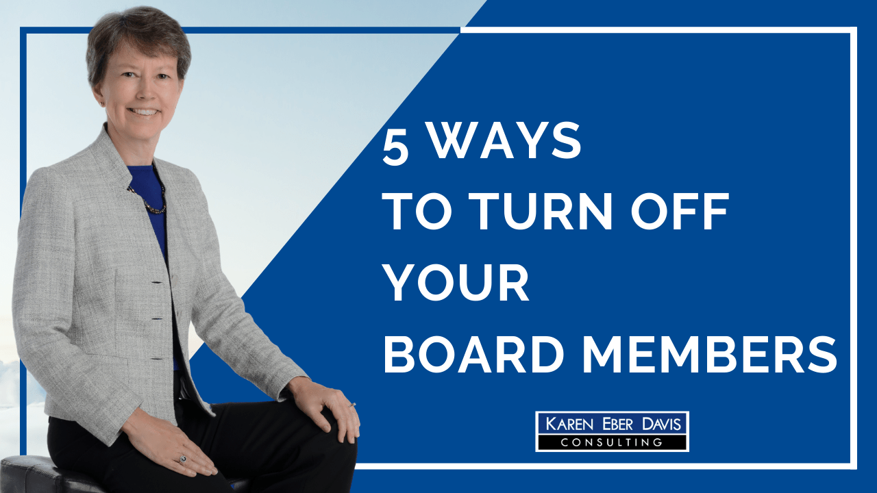 5 Ways to Turn Off Your Nonprofit Board Members