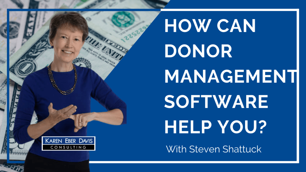 How Can Donor Management Software Help Your Nonprofit? With Steven Shattuck