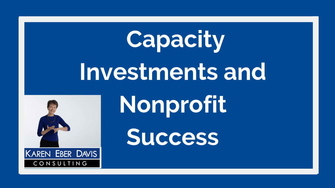 Achieving Break-Thru Success Tomorrow, How to Convince a Nonprofit Board to Invest in Capacity Today