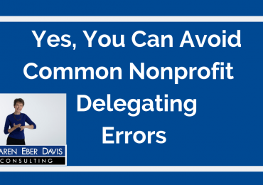 Yes, You Can Avoid Common Nonprofit Delegating Errors
