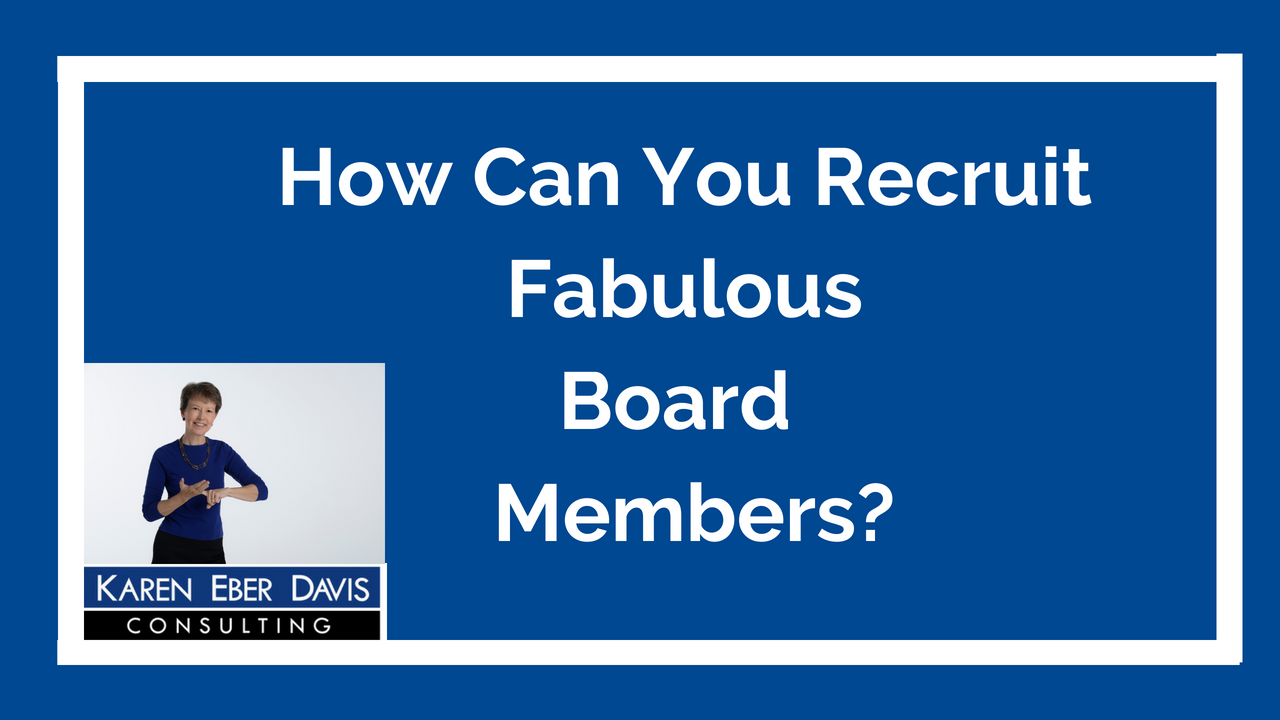 How Can You Recruit Fabulous Board Members?