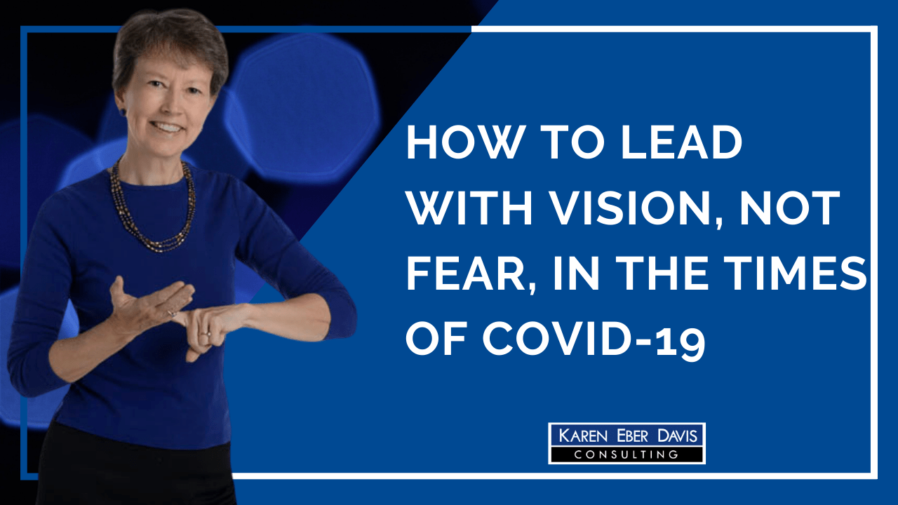 LIVESTREAM SERIES: How to Lead with Vision, Not Fear, In the Times of Covid-19, #3