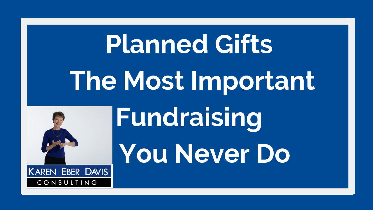 Planned Giving: The Most Important Nonprofit Fundraising Activity You Never Do