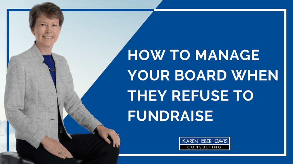 How to Manage Your Nonprofit Board When They Refuse to Fundraise