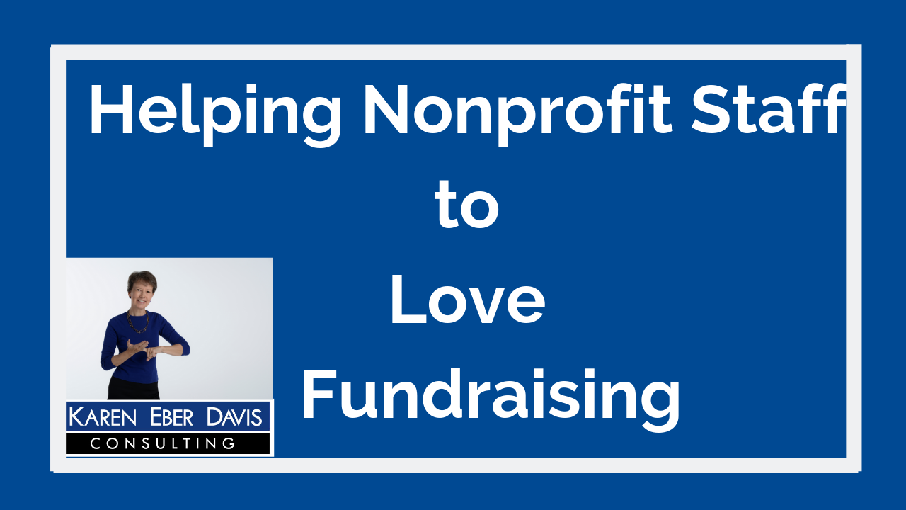 Helping Nonprofit Staff to Love Fundraising: Building a Culture of Philanthropy
